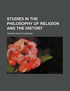 Studies in the Philosophy of Religion and the History