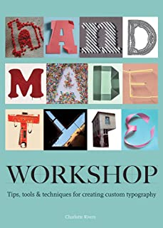 Handmade Type Workshop: Tips, Tools & Techniques for Creating Custom Typography