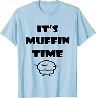 its muffin time shirt