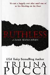 Ruthless: A Dark Mafia Arranged Marriage (A Dark Mafia Series Book 2) Kindle Edition
