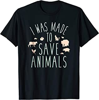 I Was Made To Save Animals Animal Rescue T Shirts