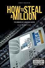 How to Steal a Million: The Memoirs of a Russian Hacker