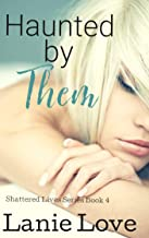 Haunted by Them: Deception (Shattered Lives Book 4)