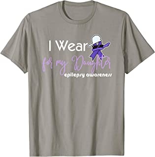 Epilepsy awareness shirt I wear purple for my daughter funny
