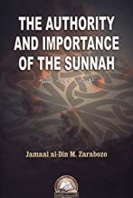 The Authority and Importance of The Sunnah (English and Arabic Edition)