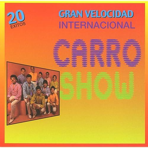 A Gran Velocidad by Internacional Carro Show on Amazon Music - Amazon.com