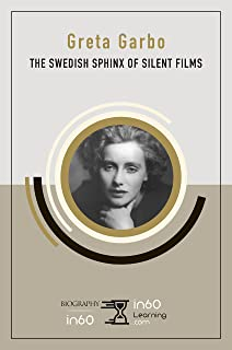 Greta Garbo: The Swedish Sphinx of Silent Films (English Edition)