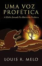 UMA VOZ PROFÉTICA: A MINHA JORNADA NO MINISTÉRIO PROFÉTICO. (Portuguese Edition)