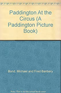 Paddington At the Circus (A Paddington Picture Book)