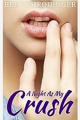 A Night As My Crush (Gender Swap/Body Swap Erotica) Kindle Edition