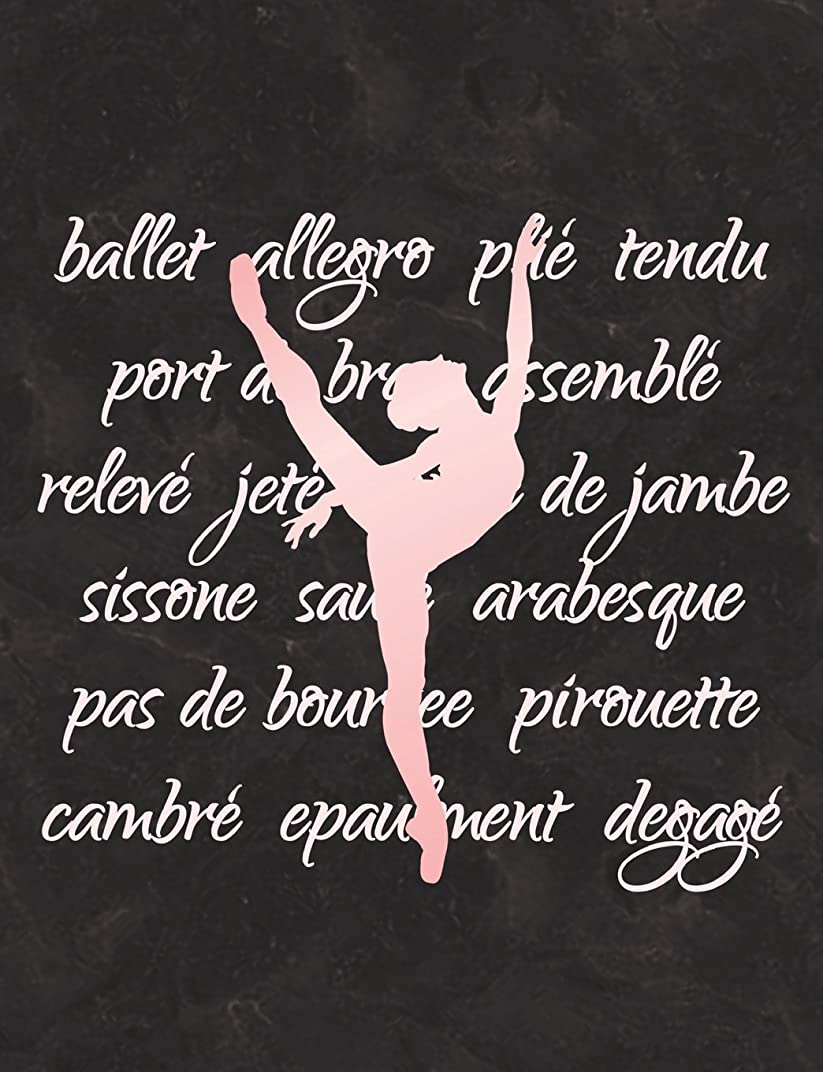 歌慈善セールスマンBallet Terminology - Notebook For Dancers: Wide Ruled Composition Book - 7.44' x 9.69