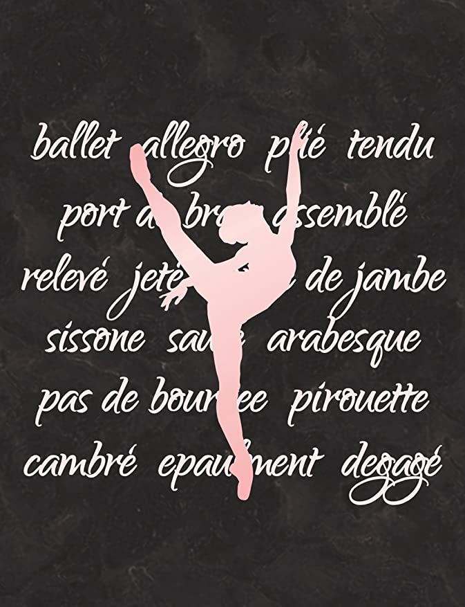 交じる広げる観察するBallet Terminology - Notebook For Dancers: Wide Ruled Composition Book - 7.44' x 9.69