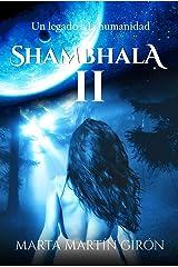 Shambhala II: Un legado a la humanidad Versión Kindle