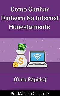 Como Ganhar Dinheiro Na Internet Honestamente: Transforme Seu Computador Em Uma Máquina De Dinheiro Em 2020