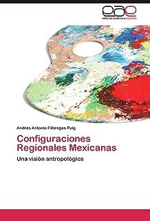 Configuraciones Regionales Mexicanas: Una visión antropológica