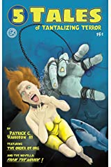5 Tales of Tantalizing Terror Kindle Edition