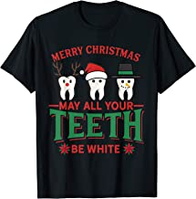 Merry Christmas May All Your Teeth Be White Dental Tee Gift