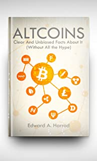 Altcoins: Looking into Alternative Coins other than the Bitcoin: Ethereum, Litecoin, Monero, Ripple, DASH, Zcash, Dogecoin, Iota, Bitconnect, Neo, Bitshares, Namecoin, Siacoin, Komodo, Steemit