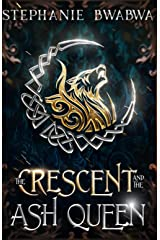 The Crescent and the Ash Queen Paperback