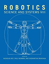 Robotics: Science and Systems VIII (The MIT Press)