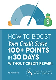 How to Boost Your Credit Score 100+ Points in 30 Days Without Credit Repair!