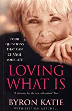 Loving What Is: How Four Questions Can Change Your Life
