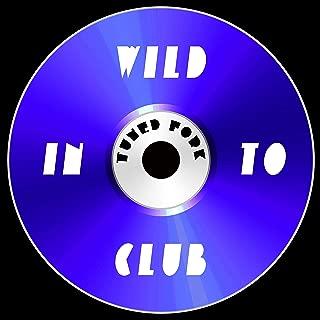 Wild Into Club