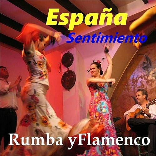 Espana, Sentimeinto, Rumba y Flamenco de Various artists en Amazon Music - Amazon.es