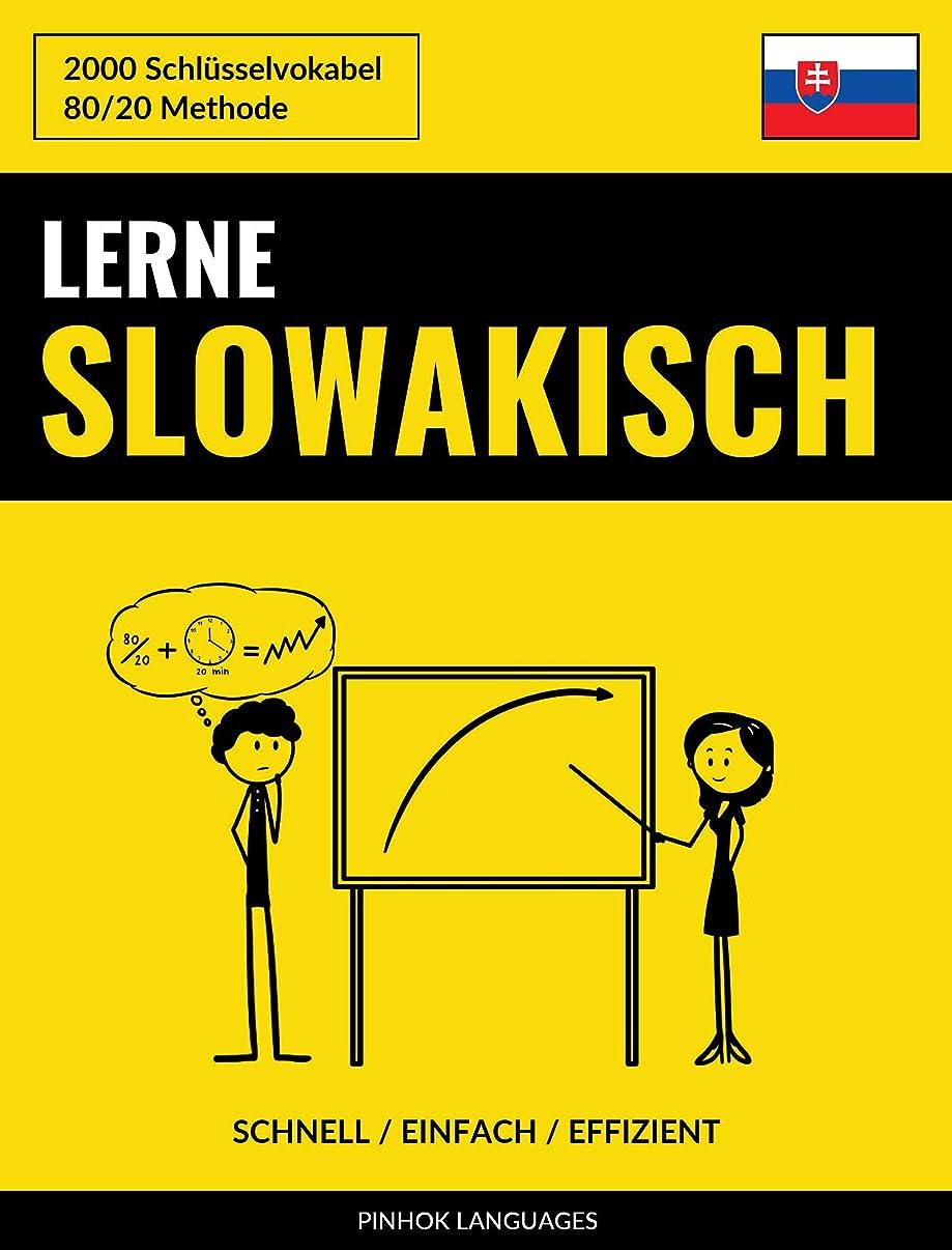 上院議員剣ドラフトLerne Slowakisch - Schnell / Einfach / Effizient: 2000 Schlüsselvokabel (German Edition)