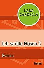 Ich wollte Hosen 2: Roman (German Edition)