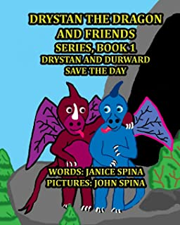 Drystan the Dragon and Friends Series Book 1: Drystan and Durward Save the Day