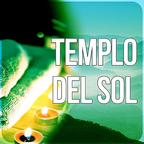 Templo del Sol - Música SPA para Masaje y Relajación ...