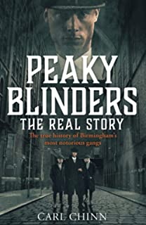 Peaky Blinders - The Real Story of Birmingham's most notorious gangs: The No. 1 Sunday Times Bestseller