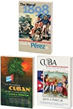 The Louis A. Pérez Jr. Cuba Trilogy, Omnibus E-book: Includes The War of 1898, On Becoming Cuban, and Cuba in the American Imagination