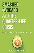 Smashed Avocado and the Quarter-Life Crisis: A Millennial Survival Guide