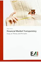 Financial Market Transparency: Essay on Financial Markets Theory Paperback