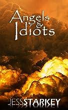 Angels and Idiots (English Edition)