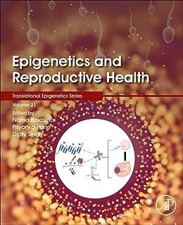 Epigenetics and Reproductive Health (Volume 21)