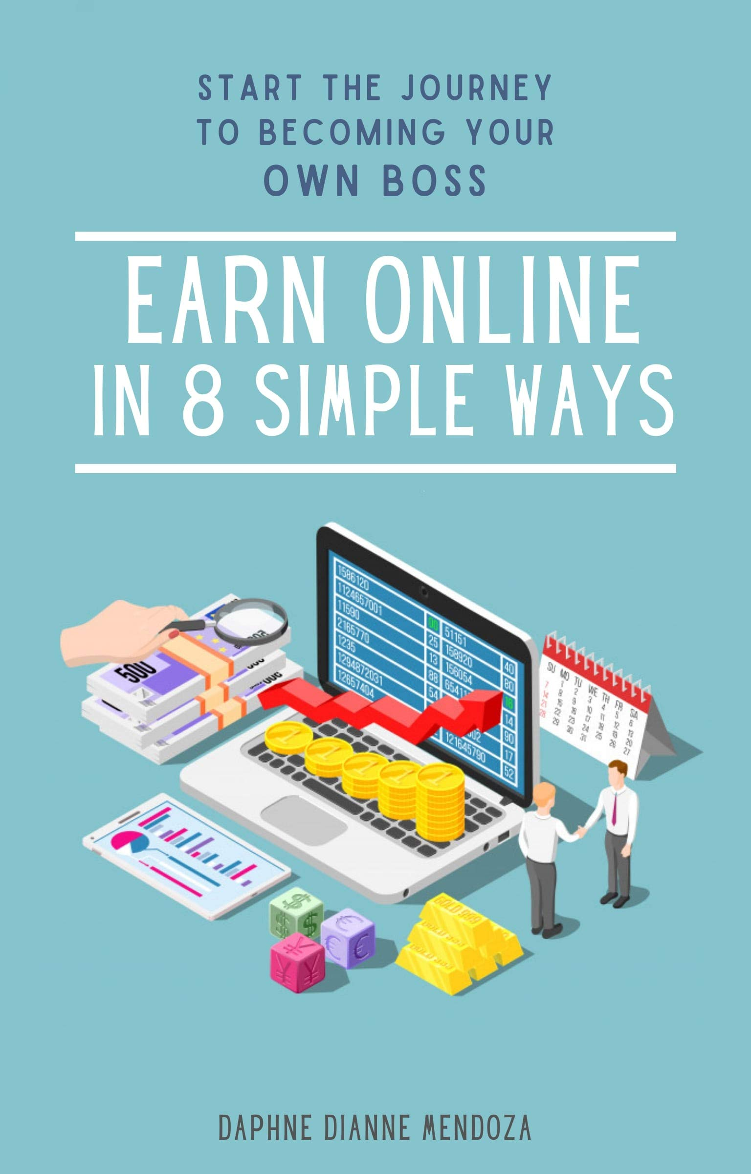 Start the Journey to Becoming Your Own Boss: Earn Online in 8 Simple Ways