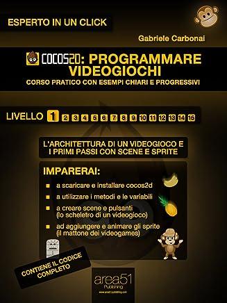 Cocos2d: programmare videogiochi. Livello 1 (Esperto in un click)
