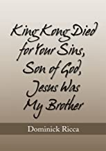 King Kong Died for Your Sins, Son of God,Jesus Was My Brother