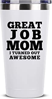 Great Job Mom | 16 oz White Insulated Stainless Steel Tumbler w/Lid Mug Cup for Women | Birthday Mothers Day Christmas Gift Ideas from Daughter Son Husband | Mother Moms Mug Gifts Idea Kids Children
