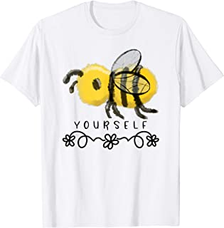 Cute Bumble Bee Be Yourself Positive Message T-Shirt