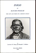 Inigo of Rancho Posolmi: The Life and Times of a Mission Indian (Formerly Ballena Press Anthropological Papers, No. 47)