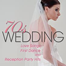 70s Wedding - Love Songs, First Dance and Reception Party Hits