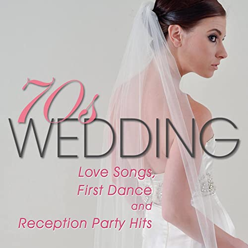 70s Wedding Love Songs First Dance And Reception Party Hits By