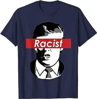 Racist Shirts - Donald Trump Racism Shirt - POTUS MEME