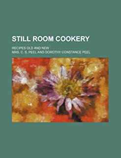 Still Room Cookery; Recipes Old and New