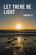 Let There Be Light (Genesis 1:3): Faith Notebook (Journal, Composition Book) (6 x 9, 120 pages)