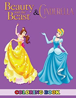 Beauty and The Beast and Cinderella Coloring Book: 2 in 1 Coloring Book for Kids and Adults, Activity Book, Great Starter Book for Children with Fun, Easy, and Relaxing Coloring Pages
